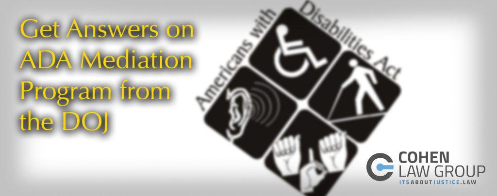 get answers on ada mediation program from the doj cohen