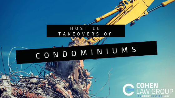 Hostile Takeovers of Condominiums - Cohen Law Group
